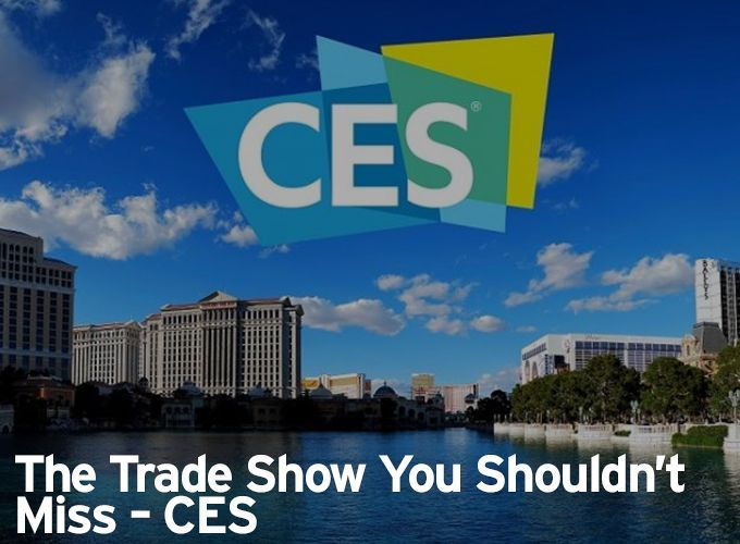 The Trade Show You Shouldn't Miss – CES